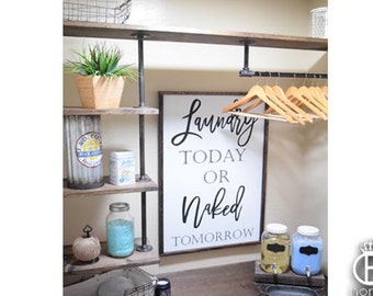 Laundry Today Or Naked Tomorrow Framed Wood Sign