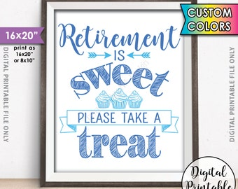 "Retirement Sign, Retirement is Sweet Please Take a Treat, Retirement Party, Sweet Treat Cupcake Sign, Custom Color 16x20"" Printable Sign"