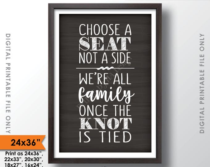 """Choose a Seat Not a Side We're All Family Once the Knot is Tied, Wedding Seating Sign, 24x36"""" Chalkboard Style Printable Instant Download"""