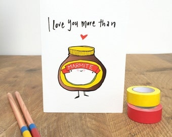 I love you more than Marmite card.