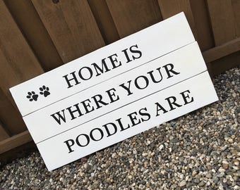 Home is Where Your Poodles Are sign