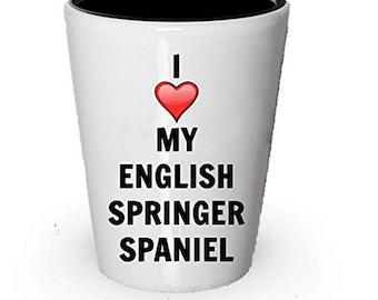 I love my English Springer Spaniel Shot Glass - English Springer Spaniel Lover gifts