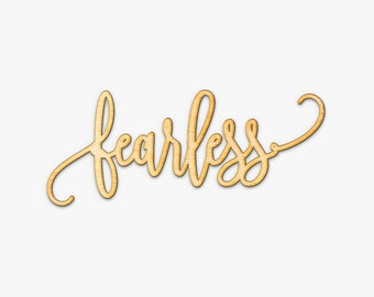 Fearless Script Wood Sign - Wood Sign Art, Wooden Fearless, Laser Cut Wood Sign, Wood Decor, Fearless Sign, Strength, Inspiration Wall Art
