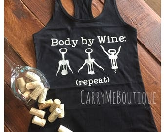 Body by Wine Tank Top, Wine, Wine Aerobics, Racerback, (ASK me about T Shirt option!)