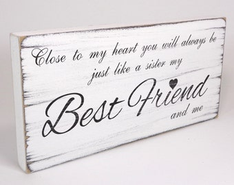 Hand Made Free Standing Vintage Plaque Best Friend Like a Sister Birthday Present Gift White Sign Shabby but Chic -Aged