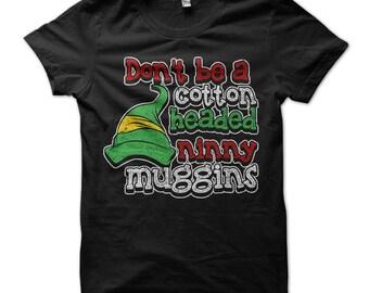 Dont Be a Cotton Headed Ninny Muggins Shirt - Buddy The Elf T-Shirt - Funny Christmas Tshirt - Xmas Tee - Fun Ugly Christmas Sweater Shirt