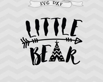 Little Bear SVG Teepee Svg Baby svg kids SVG mama bear SVG Baby boy svg baby girl svg Cricut files for Silhouette Studio Cricut Downloads