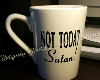 Not Today Satan Mug, Spiritual Coffee Mug, Faith Coffee Mug, Gifts for Christians, Gifts for Her, Gifts for Him, Mommy Mug, Funny Saying Mug