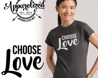 Choose Love Women's Shirt - Ladies Shirt