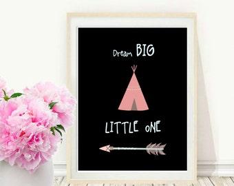 Dream Big Little One, Printable Wall Art, Nursery Art,  Little girls Wall Art, Tepee Print, Instant Download,  Modern Wall Art