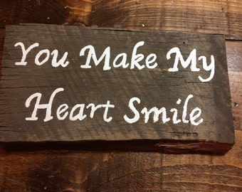 Distressed You Make My Heart Smile Sign