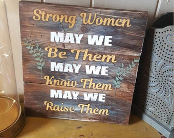 Strong Women Reclaimed Wood Plank Sign