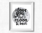 Nursery Wall Artwork, I Love You to the Moon and Back, Kids Room, Printable Wall Art, Quote Print, Moon Printable, New Baby Gift, Poster