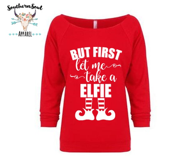 But FIrst Let Me Take An Elfie Christmas Shirt 3/4 Sleeve Raw Edge Raglan, Long Sleeve, Holiday Shirt, Elf Shirt, Ugly Chirstmas Sweater