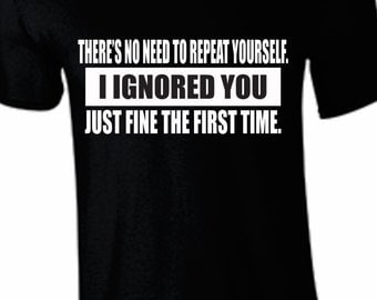 Ignored you funny shirts sarcasm Father's Day