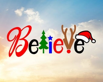Believe Svg, Believe in Christmas Svg, Believe in Santa Svg, Believe in Magic Svg,  SVG Cut File