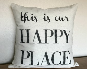 This Is Our Happy Place   Rustic Pillow Cover   Farmhouse Pillow   Multiple Sizes Available   Made To Order