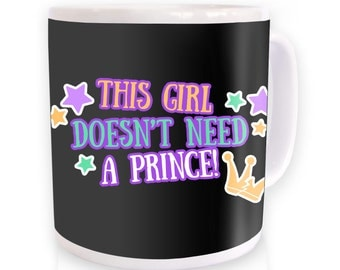 No Prince Needed mug