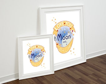 Love You to the Moon and Back print INSTANT DOWNLOAD, Printable Wall Art, Space Print, Nursery  Decor, Nursery art, Nursery Print, spaceman