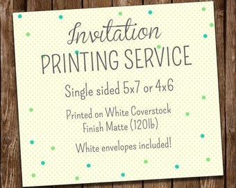 Printing service. Printed Invitations single sided. White envelopes included