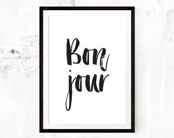 Bonjour - Motivational Print, Inspirational Quote, French Quote, Typography, Wall Art, Digital Download