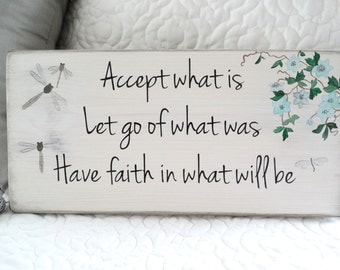 """Accept What Is - Custom Wood Sign Quote Wall Decor. """"Accept What Is, Let Go Of What Was, Have Faith In What Will Be"""". Cottage Chic Sign."""