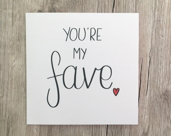 Valentine's card // Calligraphy // I love you // You're my fave // My favorite // Boyfriend // Girlfriend // Partner // Husband // Wife