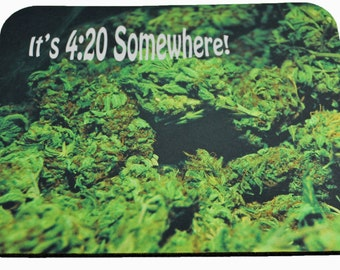 It's 4:20 Somewhere Funny Stoner Mouse Pad