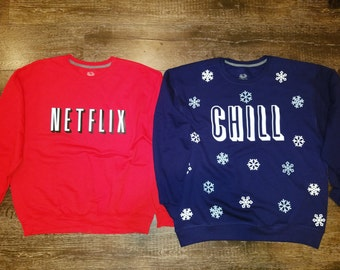 Custom Netflix & Chill Sweatshirts