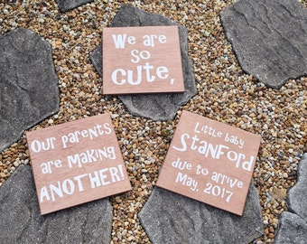SET of THREE Pregnancy Announcement Signs! We are so Cute, our parents are making ANOTHER! Personalized Last Name and Due Date!! Custom Made