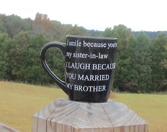 Coffee Cup-Mug-Funny-Sister in Law-Brother