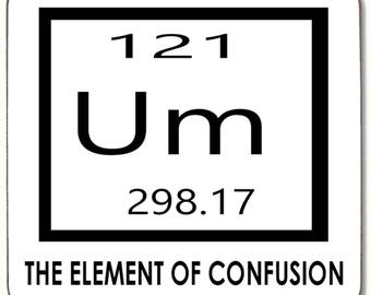 The Element of Confusion Beverage coaster