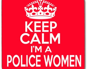 Keep Calm i'm a Policewomen Beverage coaster