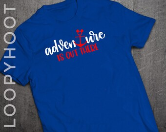 "Disney Cruise Shirts ""Adventure is out there"" Mouse Anchor Family Vacation shirt in ROYAL BLUE"