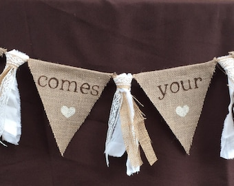 Here Comes Your Girl, Wedding Sign, Flower Girl, Ring Bearer Sign, Rustic Wedding, Country Wedding, Outdoor Wedding, Burlap Banner, Rustic B