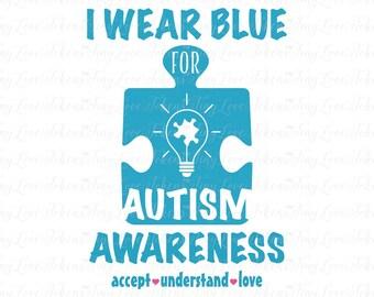 I Wear Blue for Autism Awareness Design (.svg/.eps/.pdf/.dxf/.jpeg)