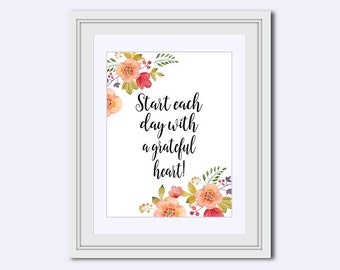 Grateful floral art print - grateful printable - Start each day with a Grateful heart - motivational poster - quote print - Instant download