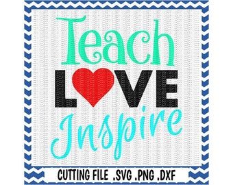 Teacher Svg, Teach Love Inspire Cut files for Silhouette Cameo/ Cricut & More.
