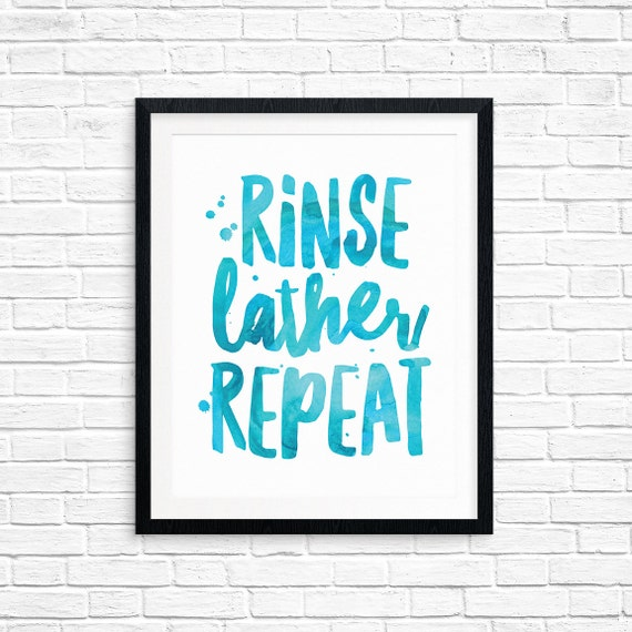 Printable Art, Bathroom Quote, Rinse Lather Repeat, Inspirational Print, Typography Quote Art, Digital Download Print, Quote Printables