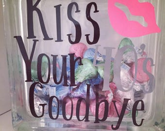 Kiss Your 40's Goodbye Glass Block