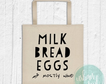 Milk Bread Eggs (and mostly wine) Grocery Tote Bag | Funny Tote Bag | Reusable Grocery Bag | Everyday Bag | Market Bag | 100% Cotton Canvas