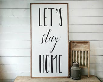 Let's Stay Home Sign, FREE SHIPPING, Farmhouse Decor, Farmhouse Sign, White Wood Sign, Wedding Gift, Housewarming Gift, Wooden Sign PS1049