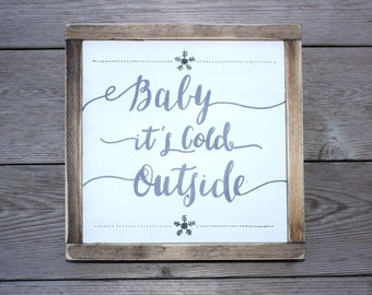 Baby it's cold outside, Christmas sign, Winter Sign, Rustic