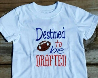 Football t shirt, Destine to be drafted, little boy t shirt, embroidered t shirt, football gifts,
