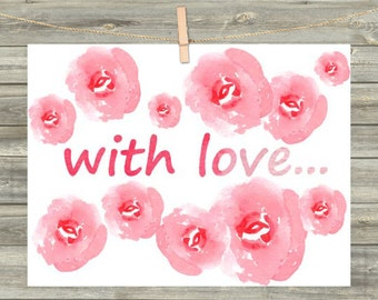 WATERCOLOR DIGITAL CARD With love Valentine's Day instant download card Greeting Card for Her  Card for Him card for friend rose pink flower