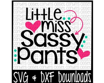 Little Miss Sassy Pants Cutting File - SVG & DXF Files - Silhouette Cameo/Cricut