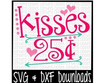 Valentine SVG * Kisses 25 Cents * Valentine * Valentine's Day Cut File - SVG & DXF Files - Silhouette Cameo, Cricut