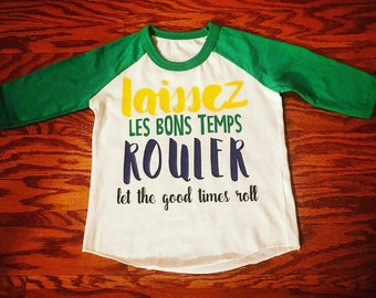 NEXT DAY SHIPPING! Mardi Gras let the good times roll raglan. Laissez les bons temps rouler parade shirt. New Orleans t-shirt