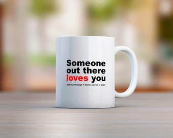 Someone Out There Loves You Mug