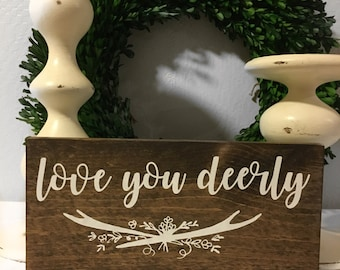 Love you Deerly - Love you Dearly - Wood Sign - Love you Dearly Sign - Rustic Sign - Antlers